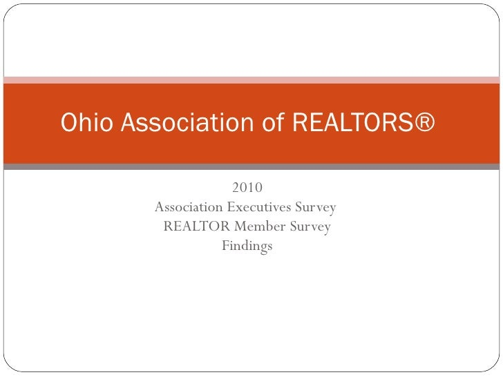 2010 Association Executives Survey  REALTOR Member Survey Findings Ohio Association of REALTORS®