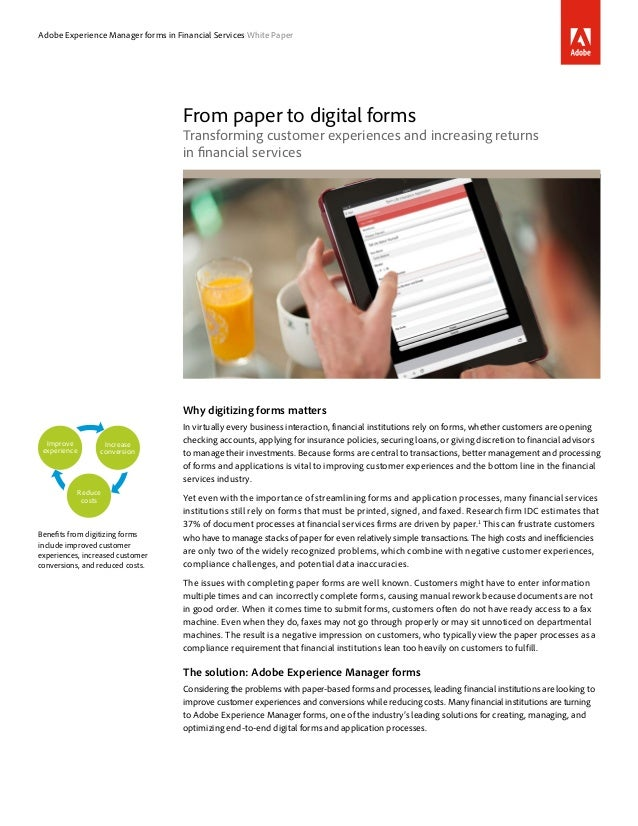 Adobe Experience Manager forms in Financial Services White Paper From paper to digital forms Transforming customer experie...