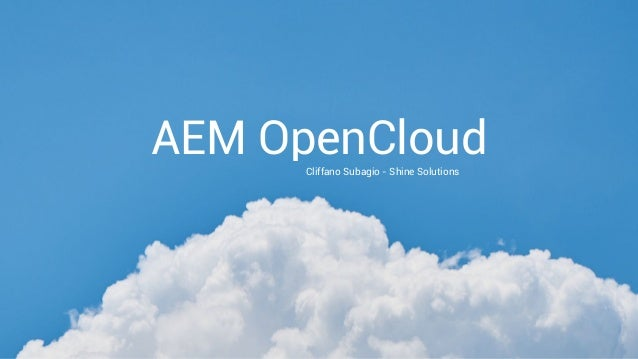 Cliffano Subagio - Shine Solutions AEM OpenCloud