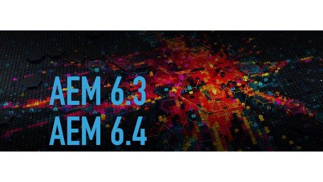AEM 6.3 AEM 6.4