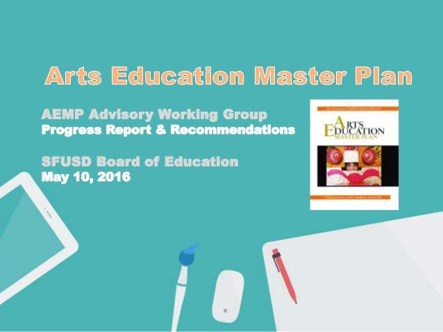 AEMP Advisory Working Group Progress Report & Recommendations SFUSD Board of Education May 10, 2016