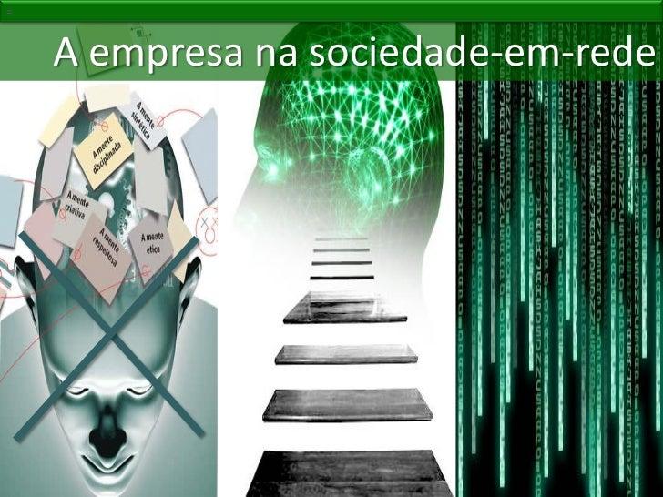 =    A empresa na sociedade-em-rede