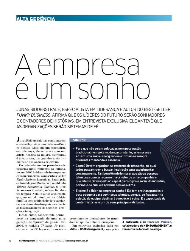 Alta gerência     A empresa     é um sonho     Jonas Ridderstrale, especialista em liderança e autor do best-seller     Fu...