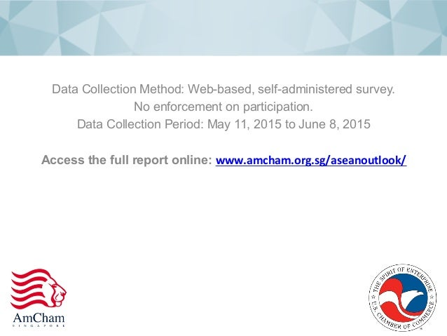 Data Collection Method: Web-based, self-administered survey. No enforcement on participation. Data Collection Period: May ...
