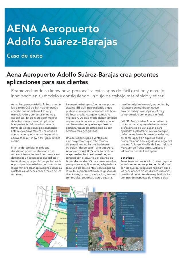 Aena Aeropuerto Adolfo Suárez-Barajas crea potentes aplicaciones para sus clientes Reaprovechando su know-how, personaliza...