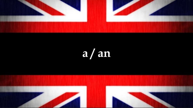 a / an