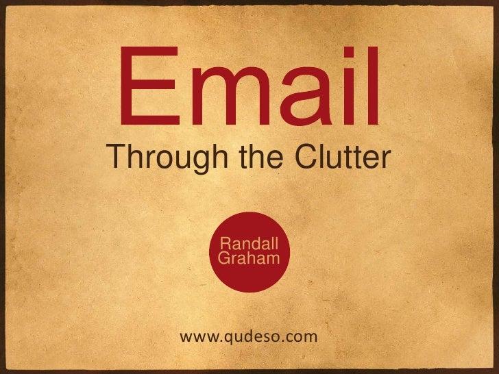 Through the Clutter       Randall       Graham    www.qudeso.com