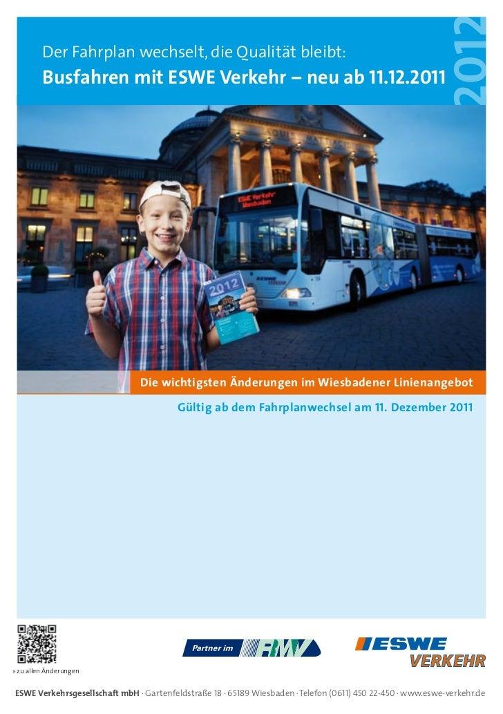 Der Fahrplan wechselt, die Qualität bleibt:         busfahren mit eswe Verkehr – neu ab 11.12.2011                        ...