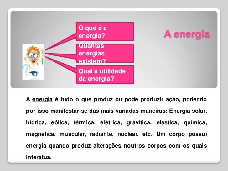 O que é a                  energia?                       A energia                  Quantas                  energias    ...