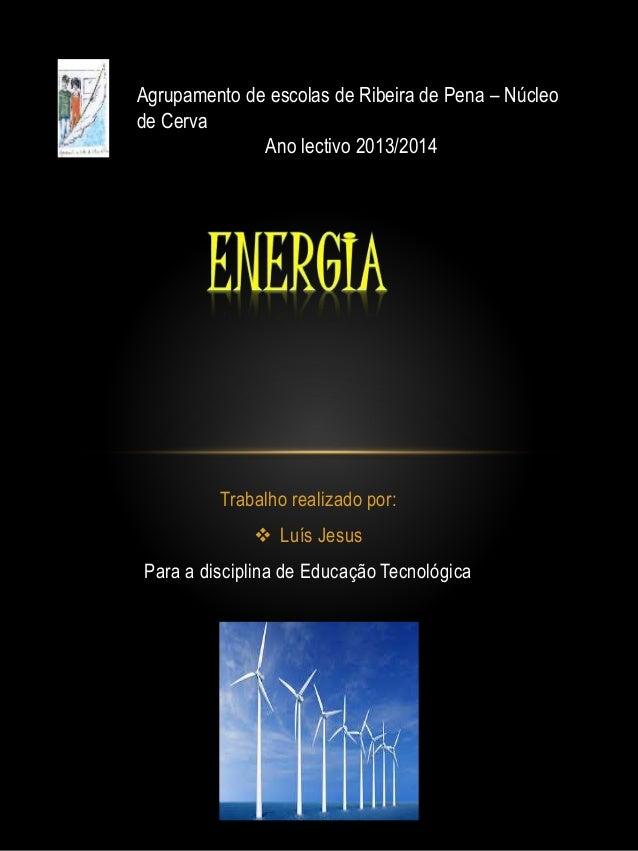 Trabalho realizado por:  Luís Jesus Para a disciplina de Educação Tecnológica Agrupamento de escolas de Ribeira de Pena –...