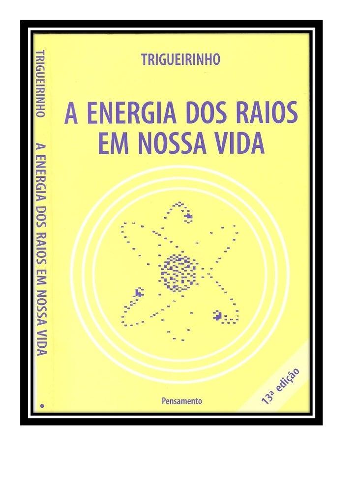 A energia dos_raios_em_nossa_vida[1] trigueirinho