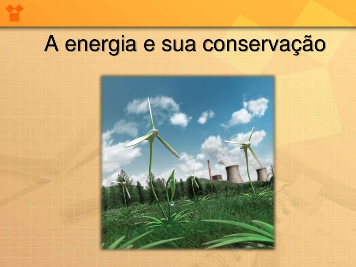 A Energia E Sua Conservação