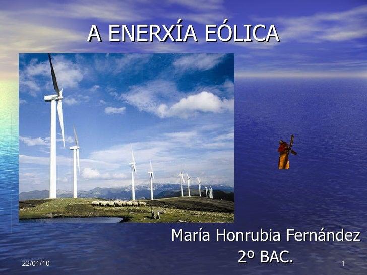 A ENERXÍA EÓLICA María Honrubia Fernández 2º BAC.