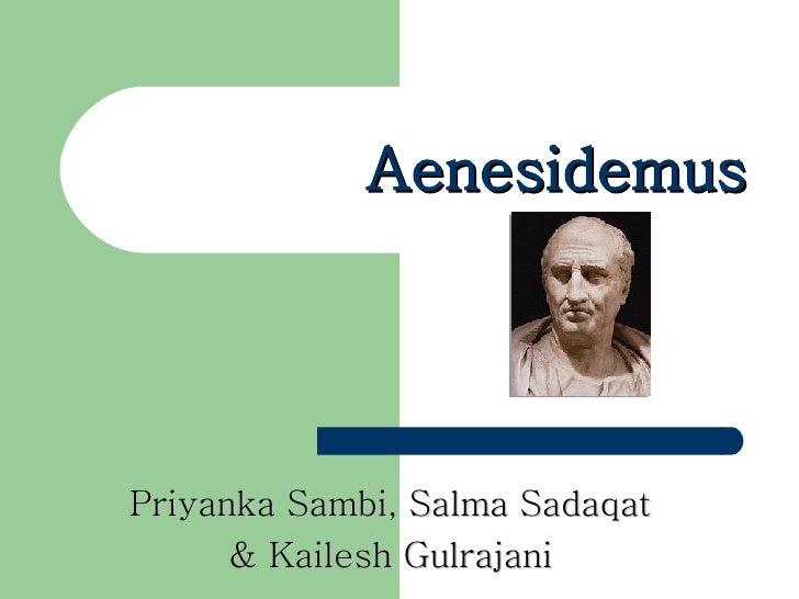 Aenesidemus Priyanka Sambi, Salma Sadaqat  & Kailesh Gulrajani