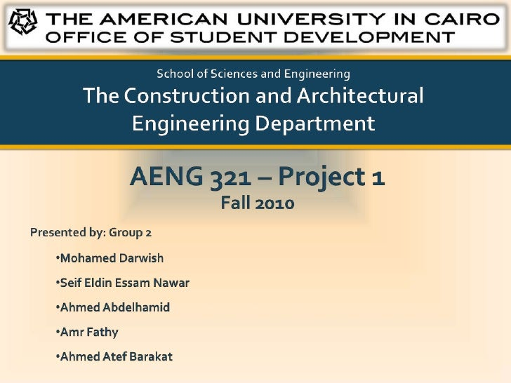 School of Sciences and EngineeringThe Construction and Architectural Engineering Department<br />AENG 321 – Project 1<br /...