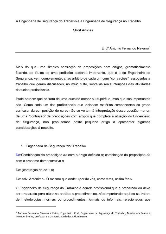 A Engenharia de Segurança do Trabalho e a Engenharia de Segurança no Trabalho Short Articles  Engº Antonio Fernando Navarr...