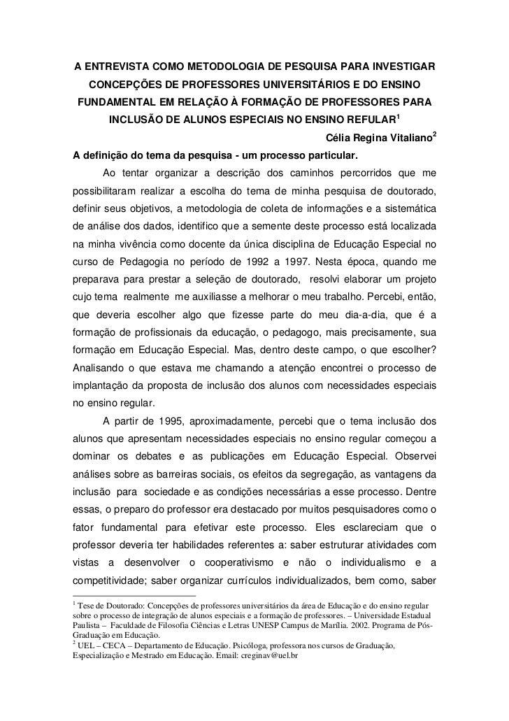 A ENTREVISTA COMO METODOLOGIA DE PESQUISA PARA INVESTIGAR     CONCEPÇÕES DE PROFESSORES UNIVERSITÁRIOS E DO ENSINO    FUND...