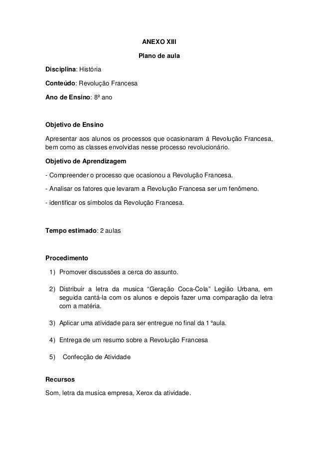 ANEXO XIII                                Plano de aulaDisciplina: HistóriaConteúdo: Revolução FrancesaAno de Ensino: 8º a...