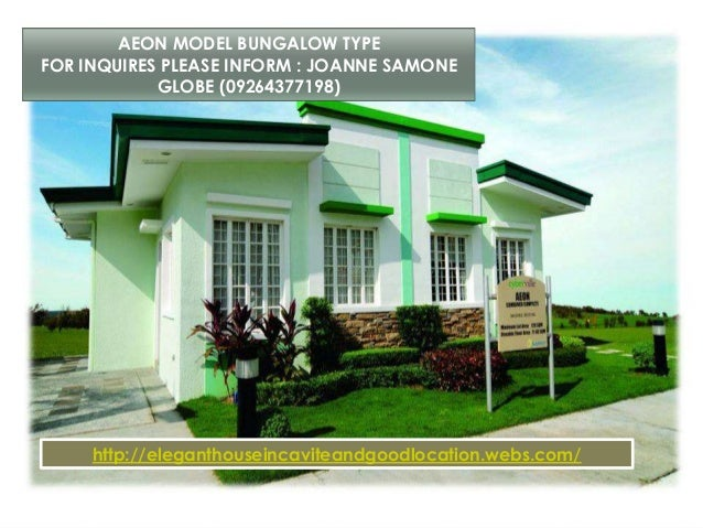 AEON MODEL BUNGALOW TYPE FOR INQUIRES PLEASE INFORM : JOANNE SAMONE GLOBE (09264377198) http://eleganthouseincaviteandgood...