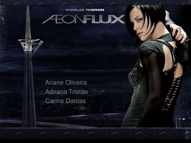 Ariane Oliveira<br />Adriana Tristão<br />Carina Dantas<br />