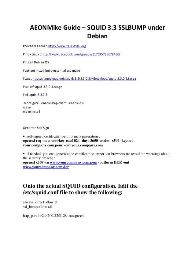 AEONMike Guide – SQUID 3.3 SSLBUMP under Debian #Michael Cabalin http://www.PH-LWUG.org Pinoy Linux : http://www.facebook....