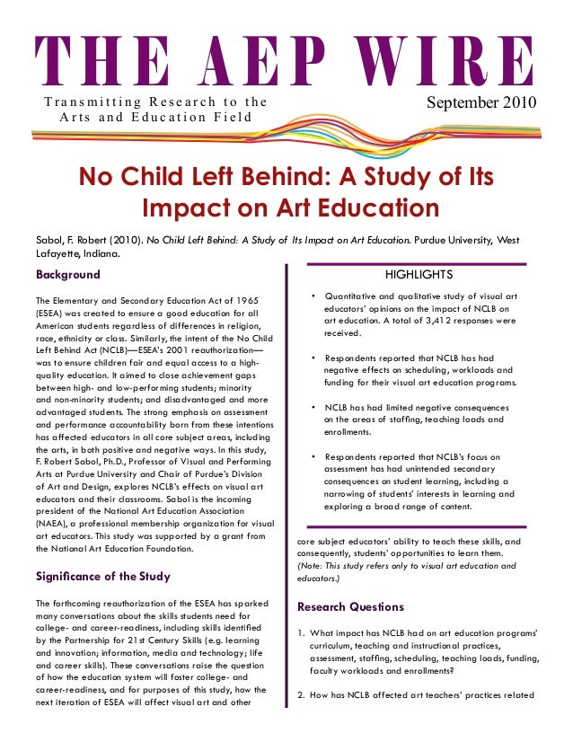 THE AEP WIRE  September 2010  Transmitting Research to the Arts and Education Field  No Child Left Behind: A Study of Its ...