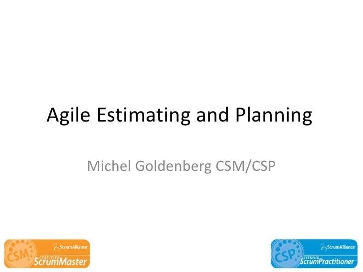 Agile Estimating and Planning<br />Michel Goldenberg CSM/CSP<br />