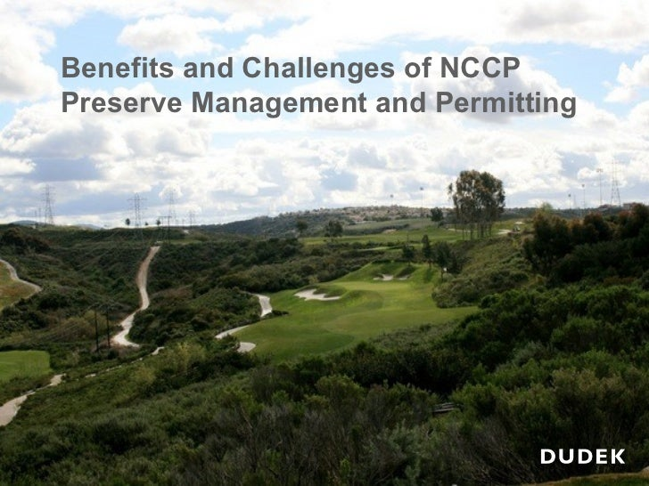 Benefits and Challenges of NCCP Preserve Management and Permitting Benefits and Challenges of NCCP Preserve Management and...