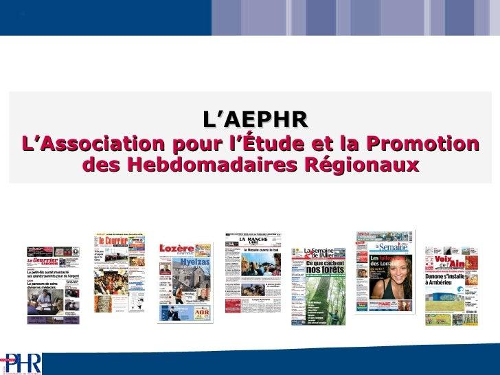 L'AEPHR L'Association pour l'Étude et la Promotion des Hebdomadaires Régionaux