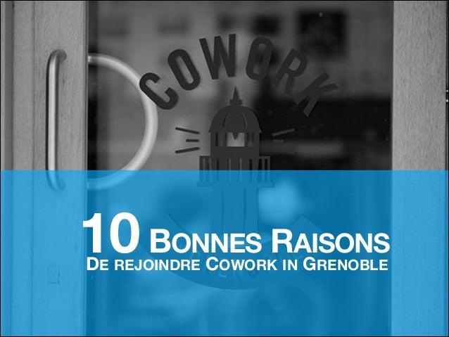 10 BONNES RAISONS DE REJOINDRE COWORK IN GRENOBLE
