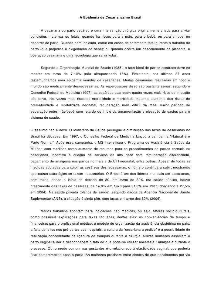 A Epidemia de Cesarianas no Brasil<br />A cesariana ou parto cesáreo é uma intervenção cirúrgica originalmente criada para...