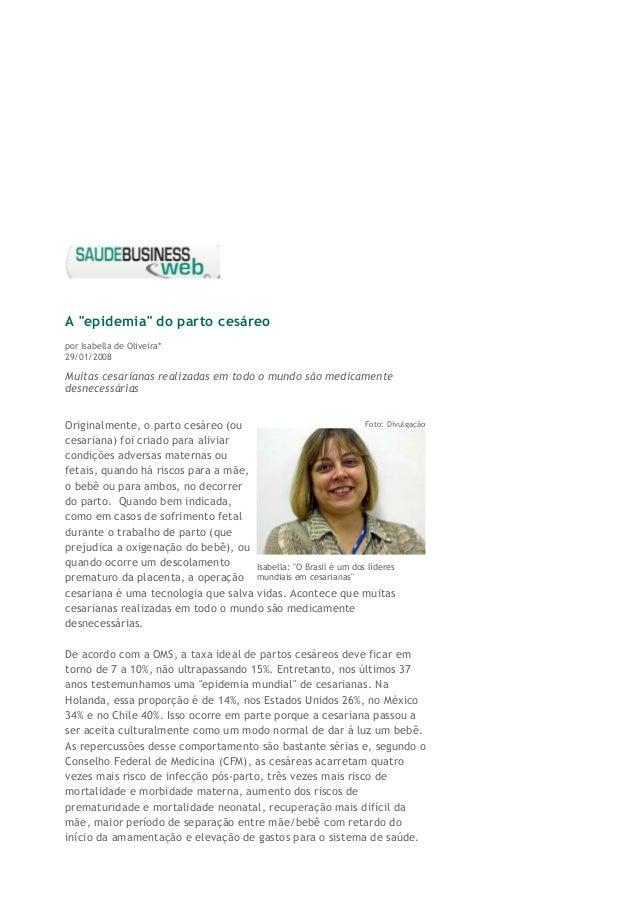 """A """"epidemia"""" do parto cesáreoporIsabella de Oliveira*29/01/2008Muitas cesarianas realizadas em todo o mundo são medicamen..."""