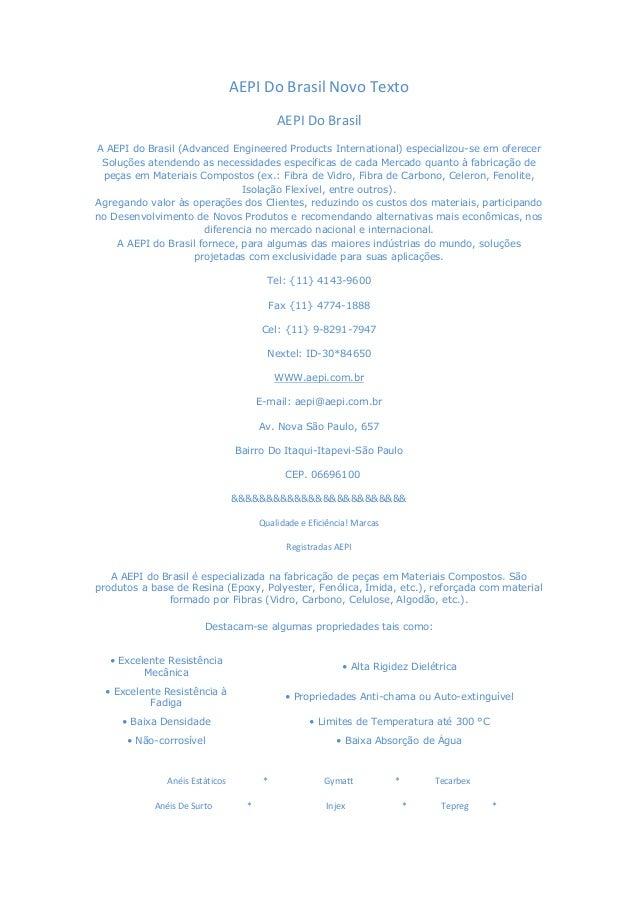 AEPI Do Brasil Novo Texto AEPI Do Brasil A AEPI do Brasil (Advanced Engineered Products International) especializou-se em ...