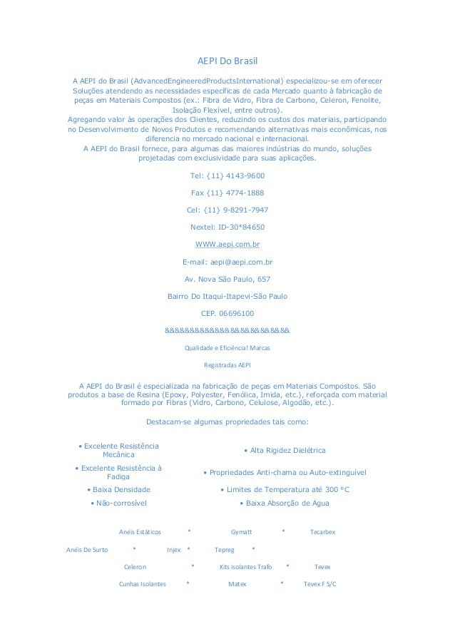 AEPI Do Brasil A AEPI do Brasil (AdvancedEngineeredProductsInternational) especializou-se em oferecer Soluções atendendo a...