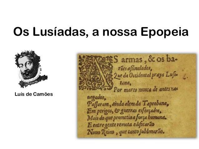 Os Lusíadas, a nossa EpopeiaLuís de Camões