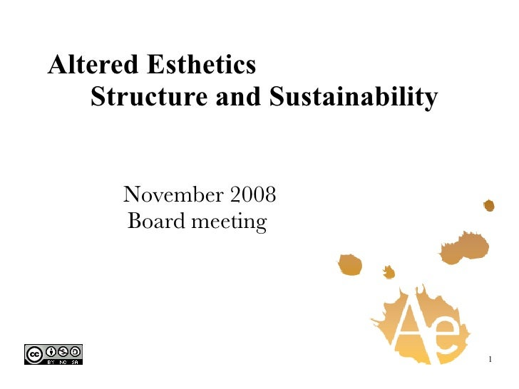 Altered Esthetics   Structure and Sustainability November 2008 Board meeting