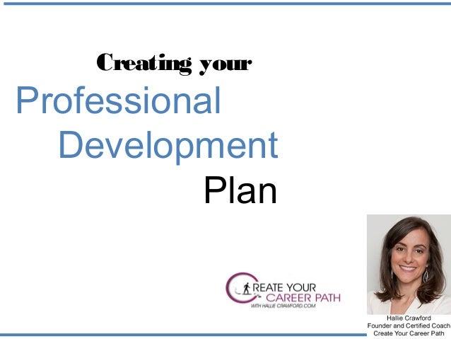 Creating your Professional Development Plan 1