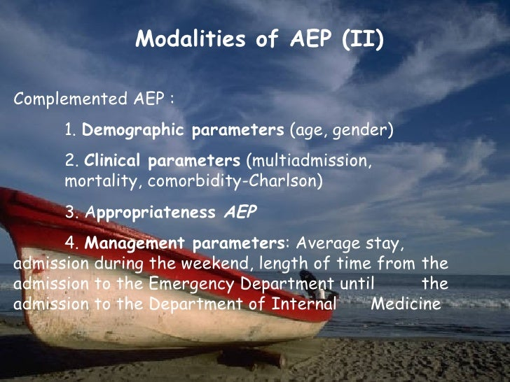 Modalities of AEP (II)Complemented AEP :      1. Demographic parameters (age, gender)      2. Clinical parameters (multiad...