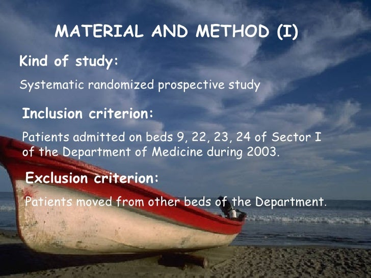 MATERIAL AND METHOD (I)Kind of study:Systematic randomized prospective studyInclusion criterion:Patients admitted on beds ...