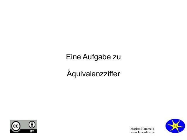 Markus Hammele www.let-online.de Eine Aufgabe zu Äquivalenzziffer