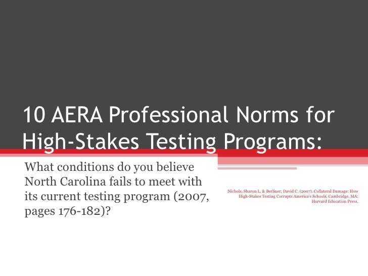 10 AERA Professional Norms for High-Stakes Testing Programs: What conditions do you believe North Carolina fails to meet w...