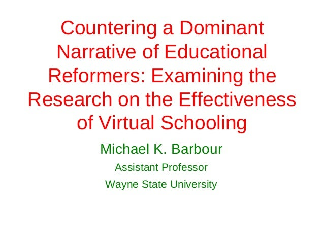 Countering a Dominant   Narrative of Educational  Reformers: Examining theResearch on the Effectiveness     of Virtual Sch...