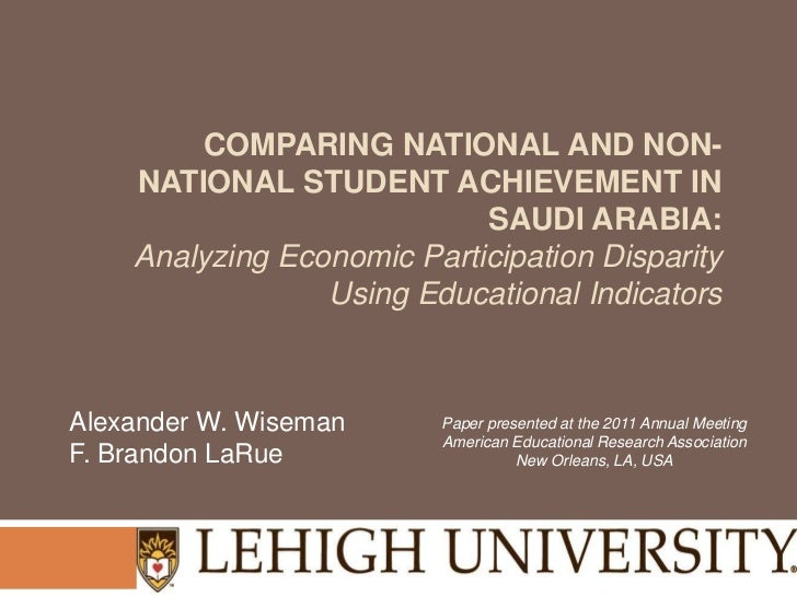 COMPARING NATIONAL AND NON-    NATIONAL STUDENT ACHIEVEMENT IN                            SAUDI ARABIA:    Analyzing Econo...