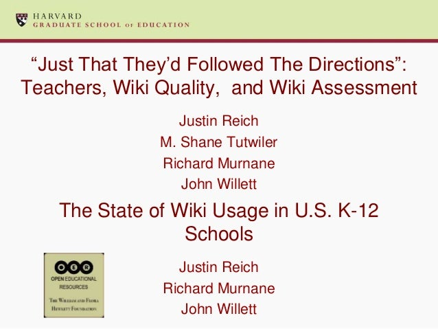 """""""Just That They'd Followed The Directions"""":Teachers, Wiki Quality, and Wiki Assessment                  Justin Reich      ..."""