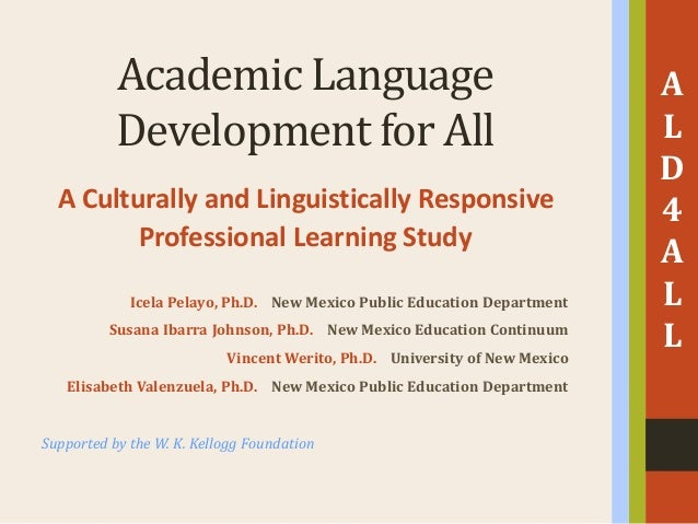 Academic Language Development for All A Culturally and Linguistically Responsive Professional Learning Study Icela Pelayo,...