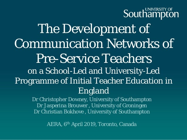 The Development of Communication Networks of Pre-Service Teachers on a School-Led and University-Led Programme of Initial ...