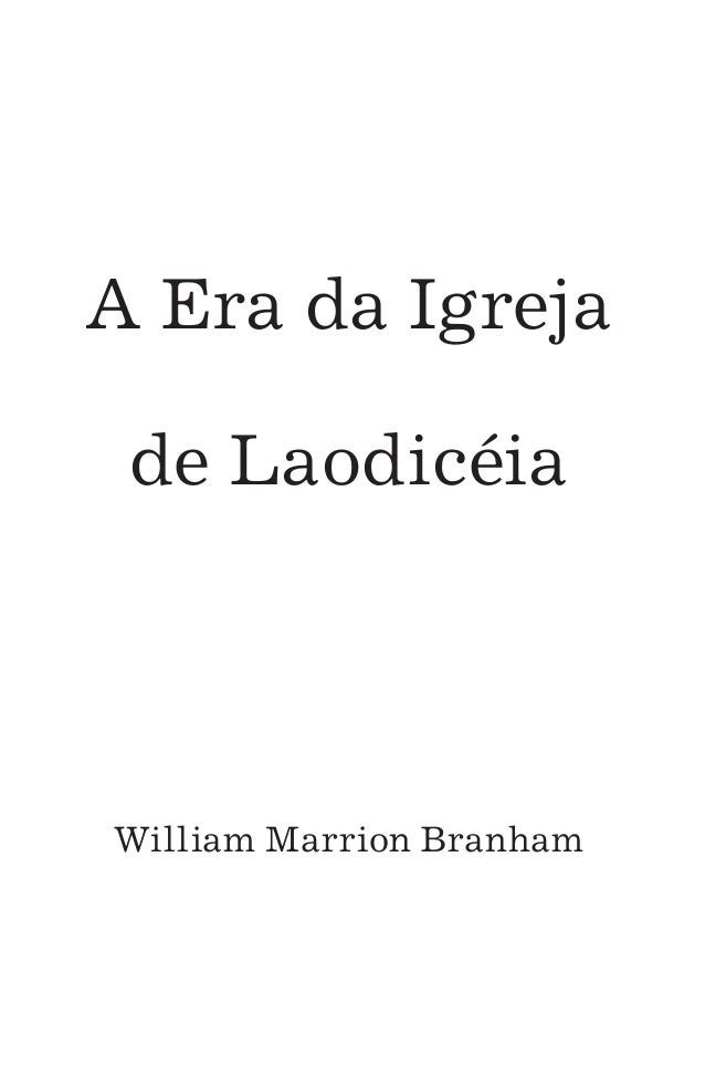 A Era da Igreja de Laodicéia William Marrion Branham