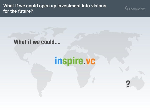 What if we could open up investment into visions for the future? inspire.vc What if we could.... ?