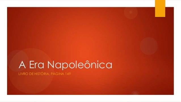 A Era Napoleônica LIVRO DE HISTÓRIA, PÁGINA 149