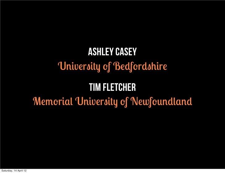 ashley casey                             University of Bedfordshire                                   Tim Fletcher        ...